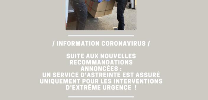 Suite à l'annonce de confinement stricte, nous vous informons qu'un service d'astreinte pour les extrêmes urgences est assuré